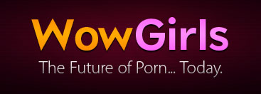 WOWgirls the future of porn